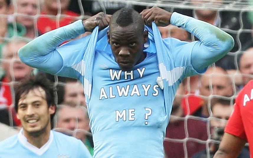 5) Mario Balotelli why always me