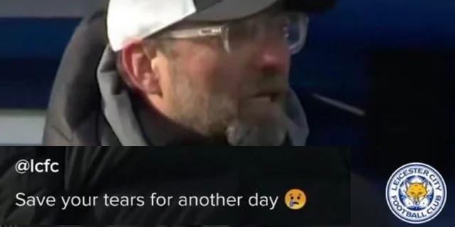 (Image) Leicester tell Klopp to 'save his tears for another day' in tone deaf post